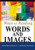 Ways of Reading Words and Images, Bartholomae, David and Petrosky, Anthony R., 031240381X
