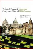 Political Power and Corporate Control : The New Global Politics of Corporate Governance, Gourevitch, Peter Alexis and Shinn, James J., 0691133816