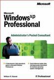 Microsoft Windows XP Professional Administrator's Pocket Consultant, Stanek, William, 0735613818