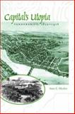 Capital's Utopia : Vandergrift, Pennsylvania, 1855-1916, Mosher, Anne E., 0801873819