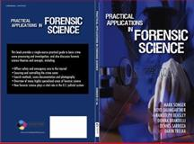 Practical Applications in Forensic Science, Crime Ink Publishing, 0982983816