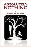 Absolutely Nothing, Darielys Tejera, 1436393817