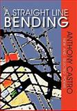 A Straight Line Bending, New and Selected Poems, Anthony Castro, 1936343819