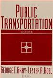 Public Transportation : Planning, Operations and Management, Gray, George E. and Hoel, Lester A., 0137263813