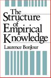 The Structure of Empirical Knowledge, Bonjour, Laurence, 0674843819