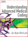 Understanding Advanced Medical Coding, Kistler, Jo Ann, 1418013811