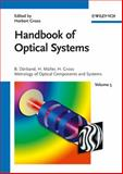 Handbook of Optical Systems Vol. 5 : Metrology of Optical Components and Systems, Dörband, Bernd and Müller, Henriette, 3527403817