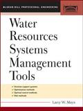 Water Resource Systems Management Tools, Mays, Larry W., 0071443819