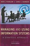 Managing and Using Information Systems : A Strategic Approach, Pearlson, Keri E. and Saunders, Carol S., 0470343818