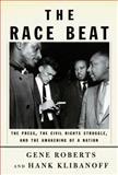 The Race Beat, Gene Roberts and Hank Klibanoff, 0679403817