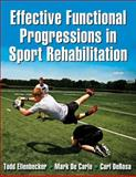 Effective Functional Progressions in Sport Rehabilitation, Ellenbecker, Todd and DeRosa, Carl, 0736063811