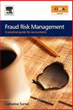 Fraud Risk Management : A Practical Guide for Accountants, Turner, Catherine, 0750683813