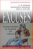 Excuses : Masquerades in Search of Grace, Higgins, Raymond L. and Stucky, Rita J., 0975273817