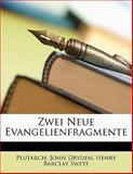Zwei Neue Evangelienfragmente, Plutarch and John Dryden, 1149653817
