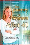The Journey of Women After 40, Liana Kallierou-Xylas, 1456793810