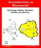 Introduction to Bluetooth 2nd Edition; Technology, Market, Operation, Profiles, and Services, Harte, Lawrence, 1932813810