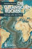 Die ozeanischen Rücken : Gebirge unter dem Meer, Nicolas, Adolphe, 354057381X
