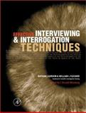 Effective Interviewing and Interrogation Techniques, Fleisher, William L. and Gordon, Nathan J., 0122603818
