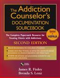 The Addiction Counselor's Documentation Sourcebook : The Complete Paperwork Resource for Treating Clients with Addictions, Finley, James R. and Lenz, Brenda S., 0471703818