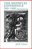 The Medieval Experience, 300-1400, Claster, Jill N., 0814713815