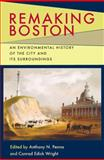 Remaking Boston : An Environmental History of the City and Its Surroundings, , 0822943816