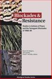 Blockades and Resistance : Studies in Actions of Peace and the Temagami Blockades of 1988-89, , 0889203814