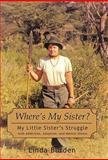 Where's My Sister?, Linda Burden, 1462003818
