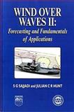 Wind over Waves II : Forecasting and Fundamentals of Applications, Sajjadi, Shahrdad G. and Hunt, Lord Julian, 1898563810
