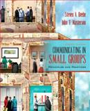 Communicating in Small Groups : Principles and Practices (with What Every Student Should Know about Researching Online), Beebe, Steven A. and Masterson, John, 0205543812
