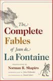 The Complete Fables of Jean de La Fontaine, , 0252073819