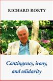 Contingency, Irony, and Solidarity, Rorty, Richard McKay, 0521353815