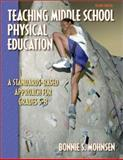 Teaching Middle School Physical Education : A Standards-Based Approach for Grades 5-8, Mohnsen, Bonnie, 0736043810