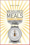 Measured Meals : Nutrition in America, Mudry, Jessica J. and Mudry, J., 0791493814
