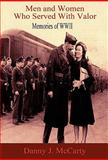 Men and Women Who Served with Valor, Danny J. McCarty, 0983173818