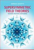 Supersymmetric Field Theories : Geometric Structures and Dualities, Cecotti, Sergio, 1107053811