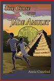 The Curse of the Jade Amulet, Anne Crawford, 1475103816
