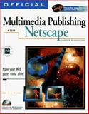 Official Multimedia Publishing for Netscape, Gary Bouton, 1566043816