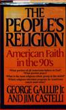 The People's Religion, George H. Gallup and Jim Castelli, 0025423819