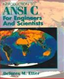 Introduction to ANSI C for Engineers and Scientists, Etter, Dolores M., 0132413817