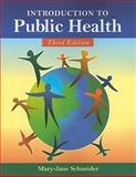 Introduction to Public Health, Schneider, Mary-Jane, 0763763810