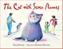 The Cat with Seven Names, Tony Johnston, 1580893813