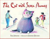 The Cat with Seven Names, Tony Johnston, 1580893813