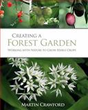 Creating a Forest Garden and A Forest Garden Year: Book and DVD Set, Martin Crawford, 1603583815