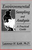Environmental Sampling and Analysis : A Practical Guide, Keith, Lawrence H., 0873713818