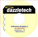 Authorware Scripting Pt. 2 : Includes All Versions since Authorware 5. 2, Ganci, Joseph, 097257381X