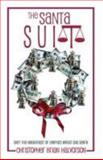 The Santa Suit : Only the Naughtiest of Lawyers Would Sue Santa, Christopher Brian Halvorson, 0976223813
