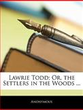 Lawrie Todd; or, the Settlers in the Woods, Anonymous, 1143983815