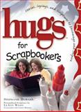 Hugs for Scrapbookers, Stephanie Howard, 1416533818