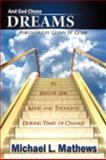 And God Chose Dreams, Michael L. Mathews, 1438933819