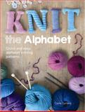 Knit the Alphabet, Claire Garland, 1446303810